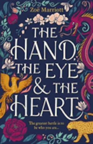 The hand, the eye & the heart : [the greatest battle is to be who you are- ] / Zoë Marriott.